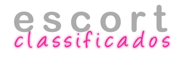 Escort Classificados - Portal de Anúncios Classificados para Acompanhantes / Escort em Portugal